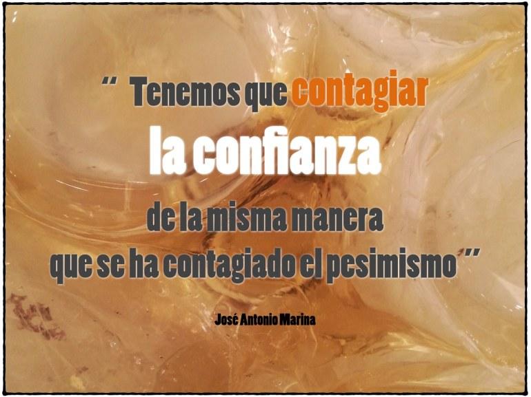 Tenemos que contagiar la confianza de la misma manera que se ha contagiado el pesimismo.