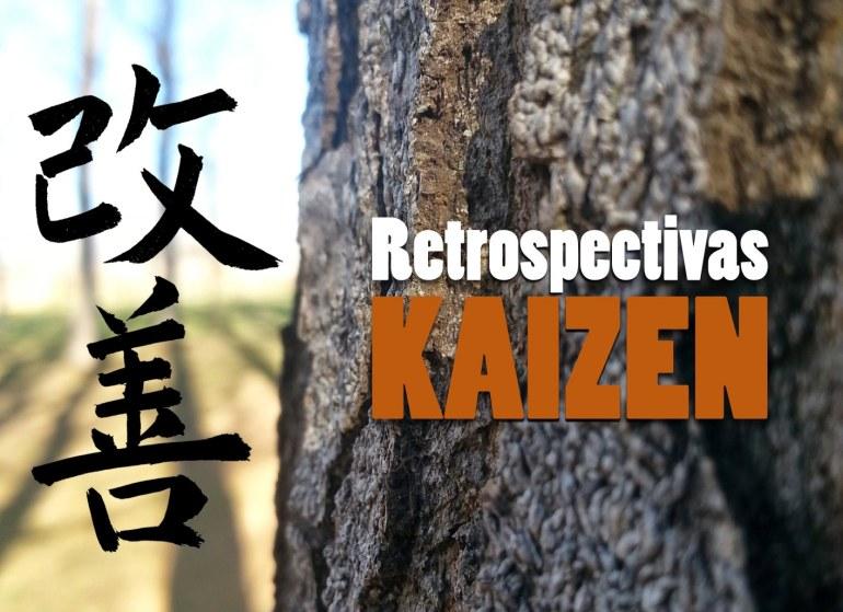 Retrospectivas. Kaizen: Mejora continua