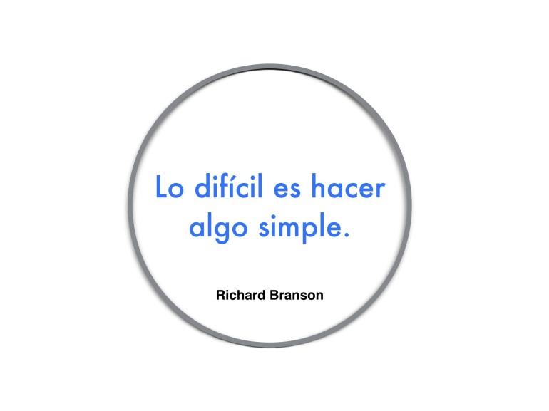 Lo difícil es hacer algo simple.