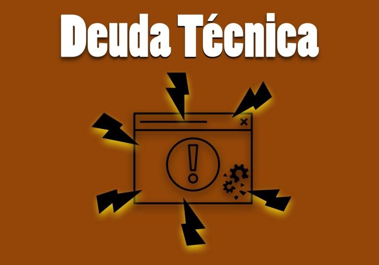 Deuda Técnica. Un problema del desarrollo de Software