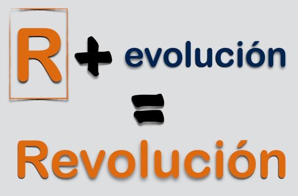 R + EVOLUCIÓN es REVOLUCIÓN
