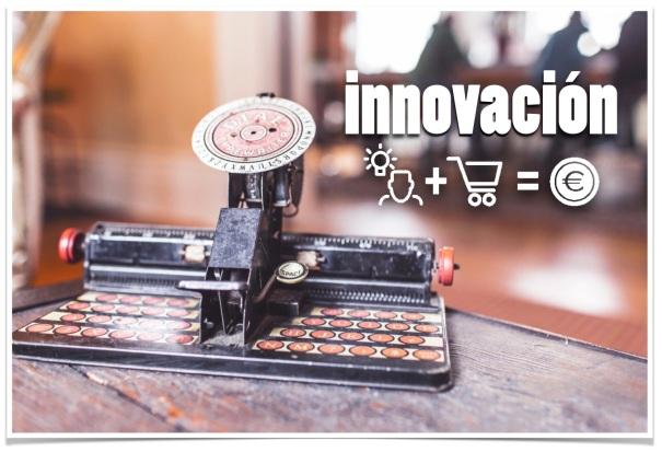 INNOVACIÓN: IDEAS + COMERCIALIZACIÓN = VALOR