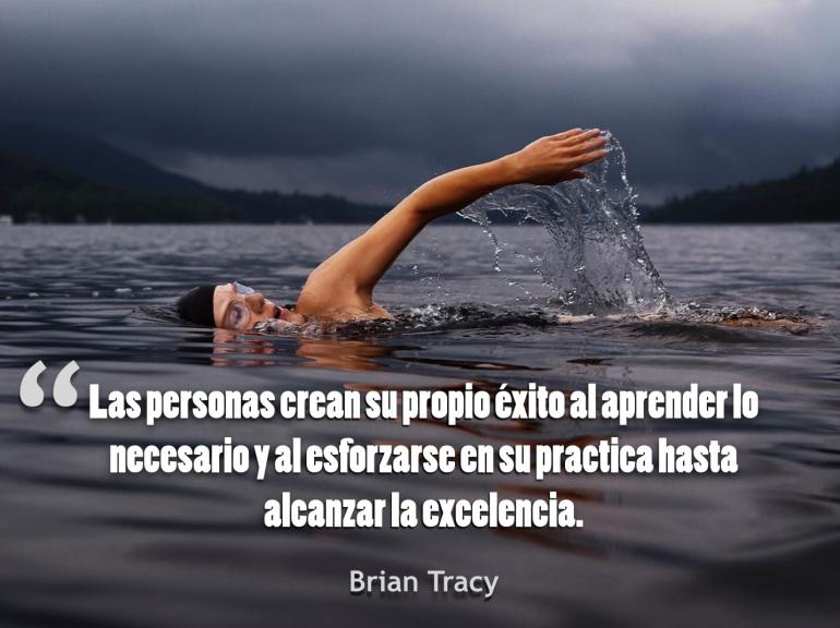 Las personas crean su propio éxito al aprender lo necesario y al esforzarse en su practica hasta alcanzar la excelencia