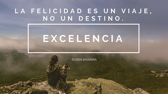 """""""La felicidad es un viaje, no un destino."""" Robin Sharma"""