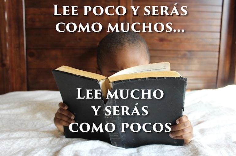 Cita: Lee poco y serás como muchos... Lee mucho y serás como pocos.