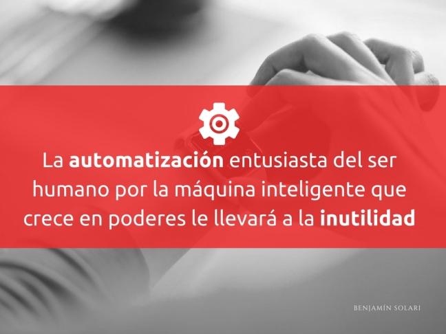 La automatización entusiasta del ser humano por la máquina inteligente que crece en poderes le llevará a la inutilidad Frases y Citas - http://akifrases.com