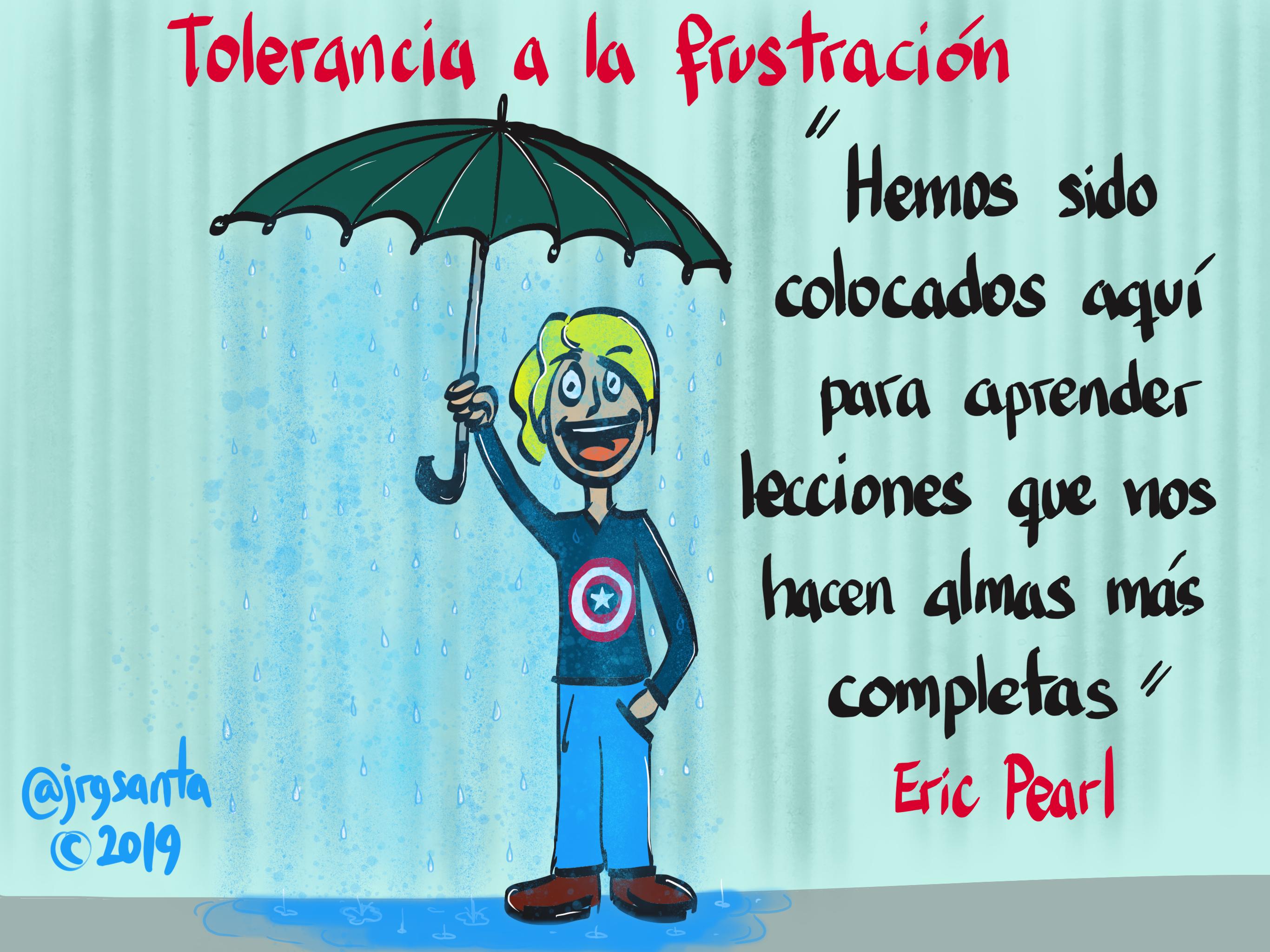 Tolerancia a la frustración. @jrgsanta ©️2019